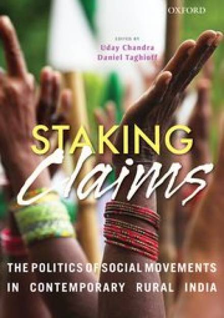 Book cover ofStaking claims: The Politics of Social Movements in Contemporary Rural India by Uday Chandra and Daniel Taghioff.