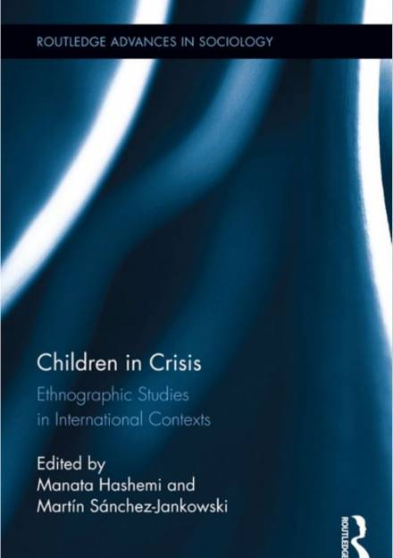 Book cover ofChildren in crisis: ethnographic studies in international contexts by Manata Hashemi and Martín Sánchez-Jankowski