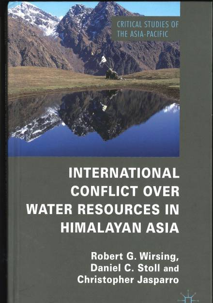 Book cover of International Conflict over Water Resources in Himalayan Asia by Robert Wirsing, Daniel C. Stoll and Christopher Jasparro