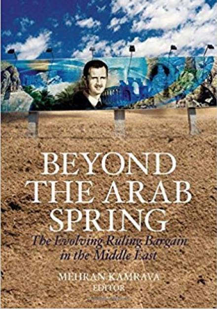 Book cover of Beyond the Arab Spring: The evolving ruling bargain in the Middle East by Mehran Kamrava