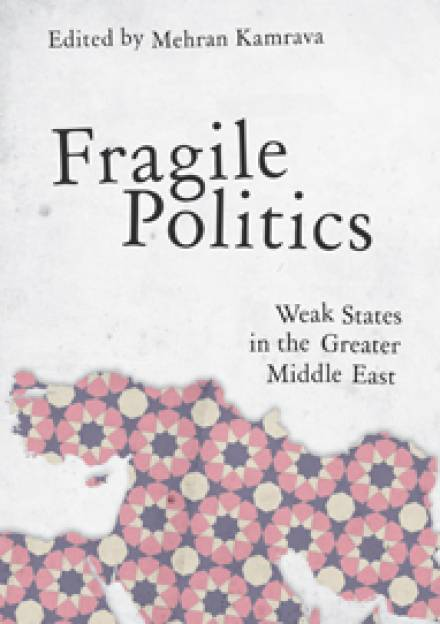 Book cover of Fragile Politics: Weak States in the Greater Middle East by Mehran Kamrava