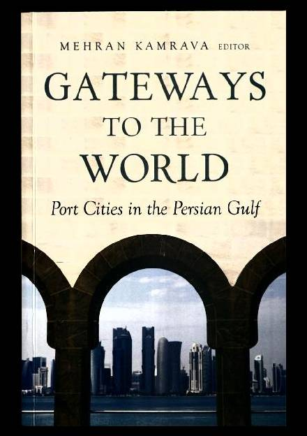 Book cover of Gateways to the World: Port Cities in the Persian Gulf by Mehran Kamrava