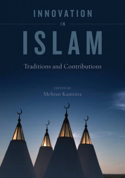 Book cover of Innovation in Islam: Traditions and contributions Gulf by Mehran Kamrava.