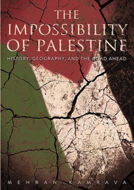 Book cover of The Impossibility of Palestine: History, Geography, and the Road Ahead by Mehran Kamrava