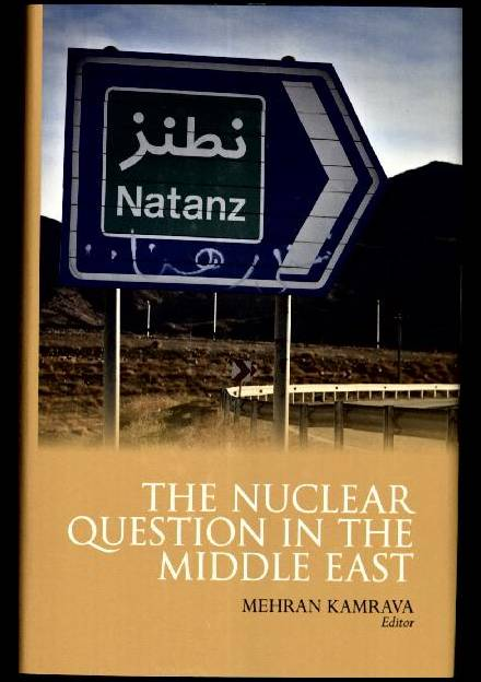 Book cover ofThe Nuclear Question in the Middle East by Mehran Kamrava