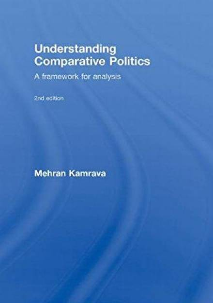 Book cover of Understanding Comparative Politics: a Framework for Analysis by Mehran Kamrava