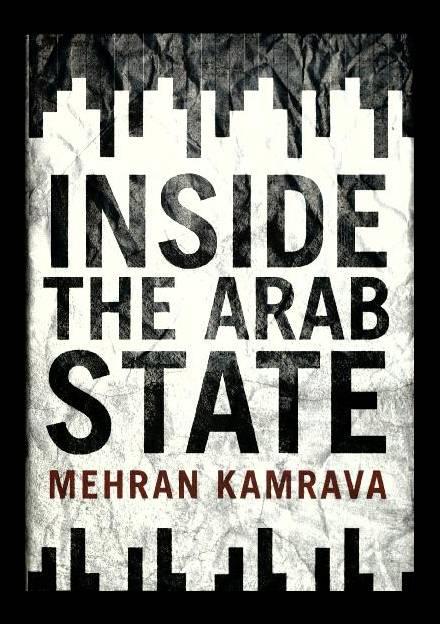 Book cover of Inside the Arab State by Mehran Kamrava