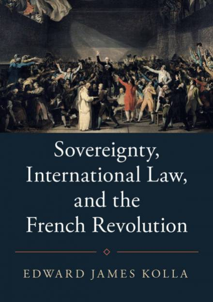 Book cover of sovereignty, international law and the French revolution by Edward Kolla