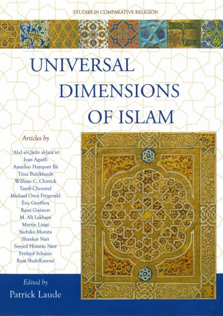 Book cover of Universal Dimensions of Islam: Studies in Comparative Religion by Patrick Laude