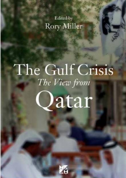 Book cover of The Gulf Crisis: The View from Qatar by Rory Miller
