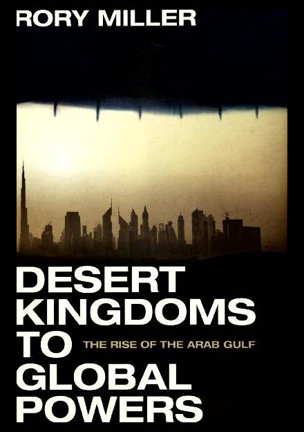 Book cover of Desert Kingdoms to Global Powers: the Rise of the Arab Gulf by Rory Miller