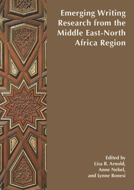 Book cover of Emerging Writing Research from the Middle East-North Africa Region by Anne Nebel, Lisa R. Arnold and Lynne Ronesi.