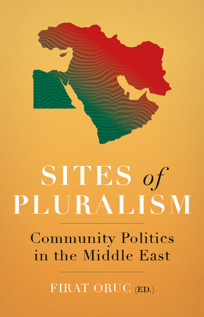 Book cover of Sites of Pluralism: Community Politics in the Middle East by Firat Oruc