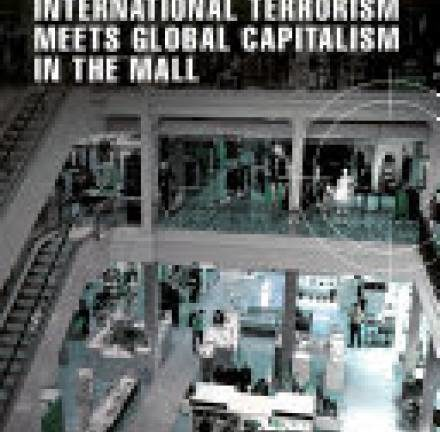 Target Markets – International Terrorism Meets Global Capitalism in the Mall