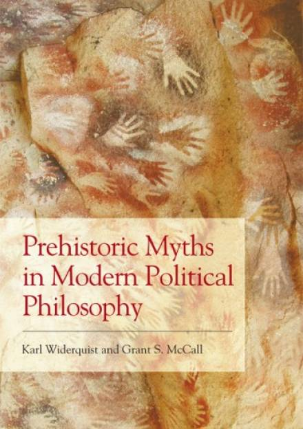 Book cover of Prehistoric Myths in Modern Political Philosophy by Karl Widerquist and Grant McCall.