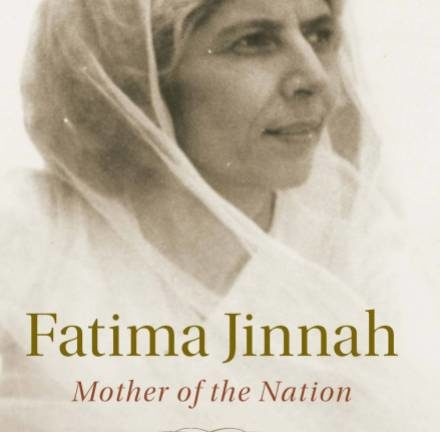 Fatima Jinnah: Mother of the Nation