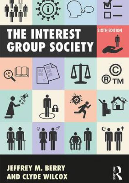 Book cover of The Interest Group Society by Clyde Wilcox