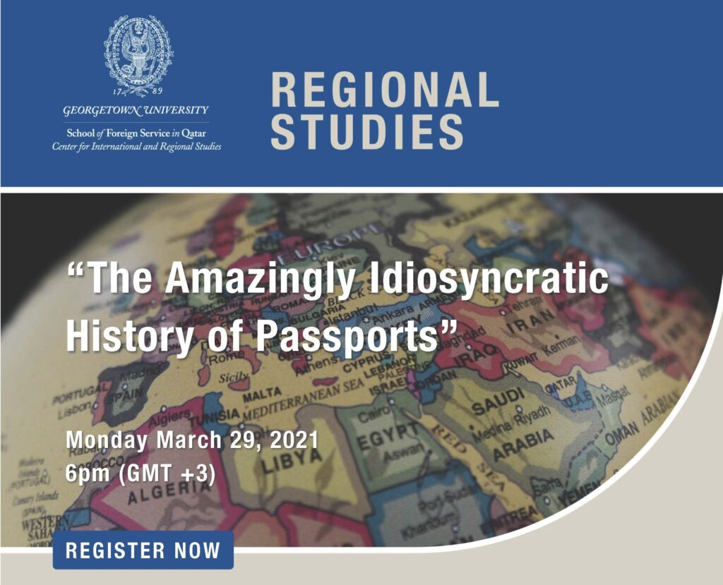 """GU-Q CIRS logo is gray is on top of the screen on a blue background with """"regional studies"""" in gray on its right. Image reads """"the Amazingly Idiosyncratic History of Passports 