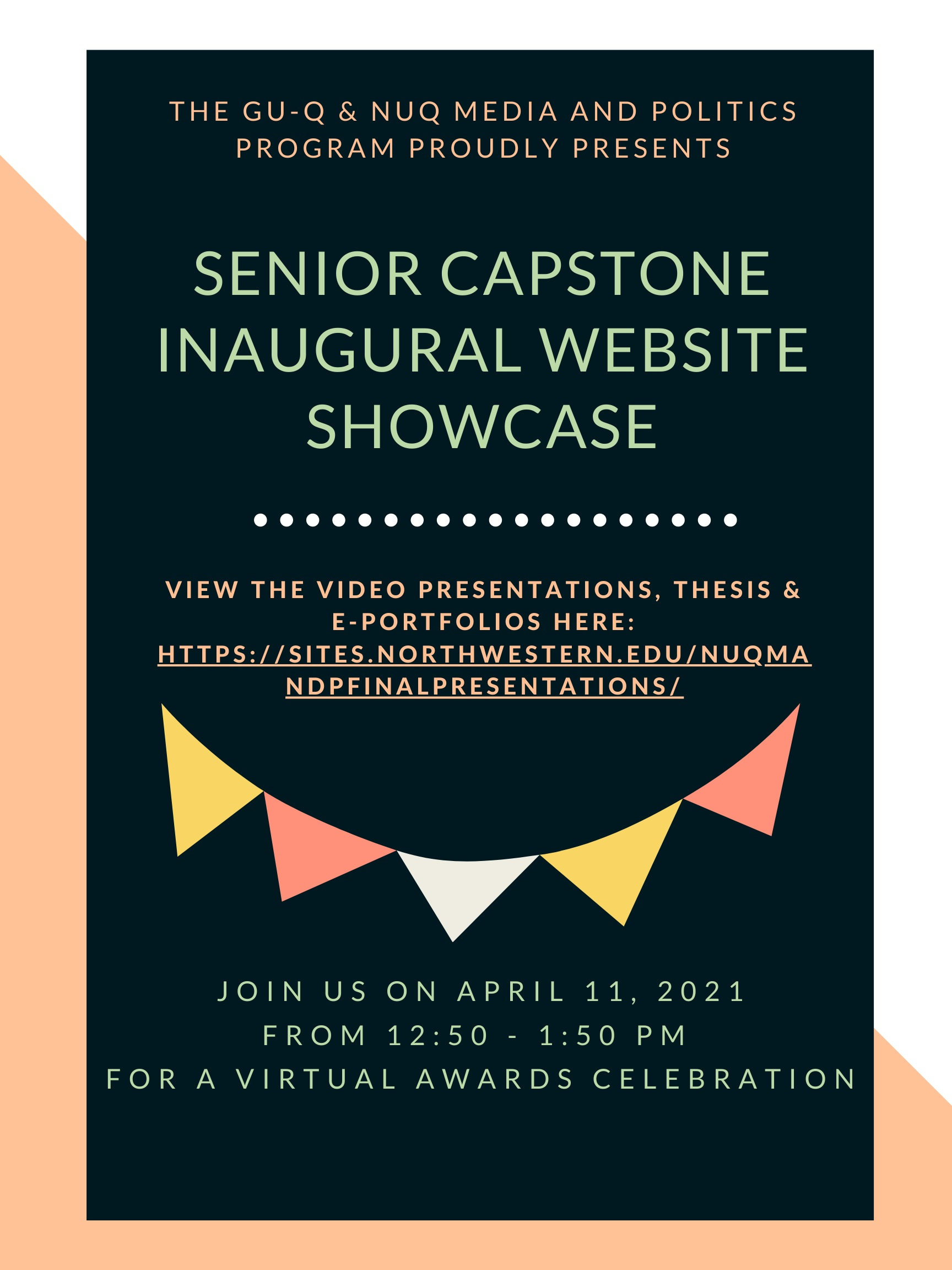 "Poster with a black background and the title of the event - ""Senior Capstone Inaugural Website Showcase"" and the link details to view videos of the media capstones by Northwestern University in Qatar and Georgetown University in Qatar. below is an image of buntings in yellow and orange symbolising a celebration as well as timing details for the event."